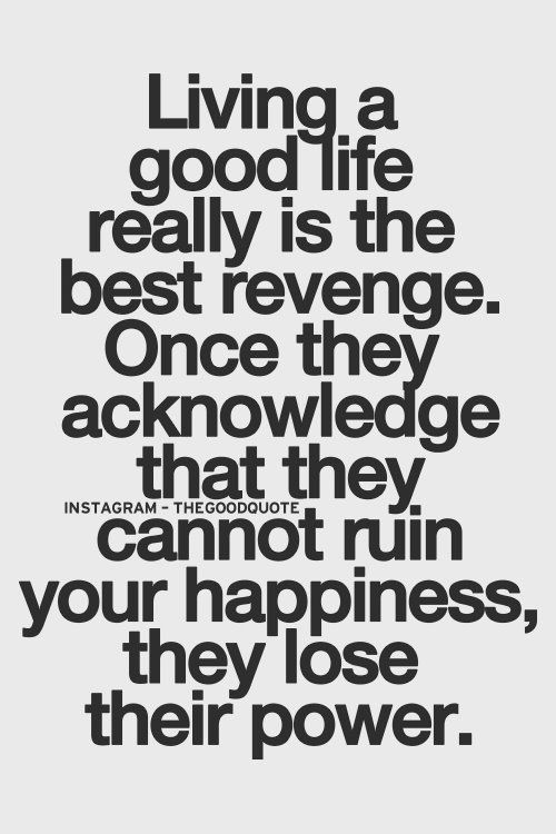 Jealousy Quotes : Living a good life really is the best ...