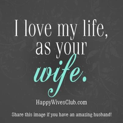 I Love My Life Quotes Cool Love Quotes I Love My Life As Your Wife OMG Quotes Your