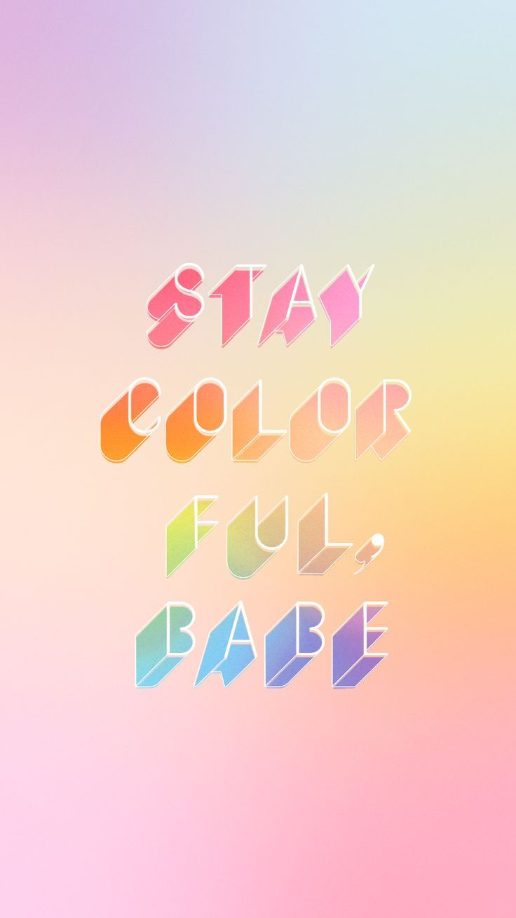 Motivational Quotes Stay Colorful Babe Ban Do Omg Quotes