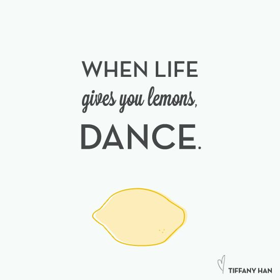 Motivational Quotes When Life Gives You Lemons Dance Omg Quotes Your Daily Dose Of Motivation Positivity Quotes Sayings Short Stories