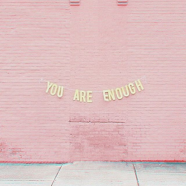 motivational quotes you are enough omg quotes your daily