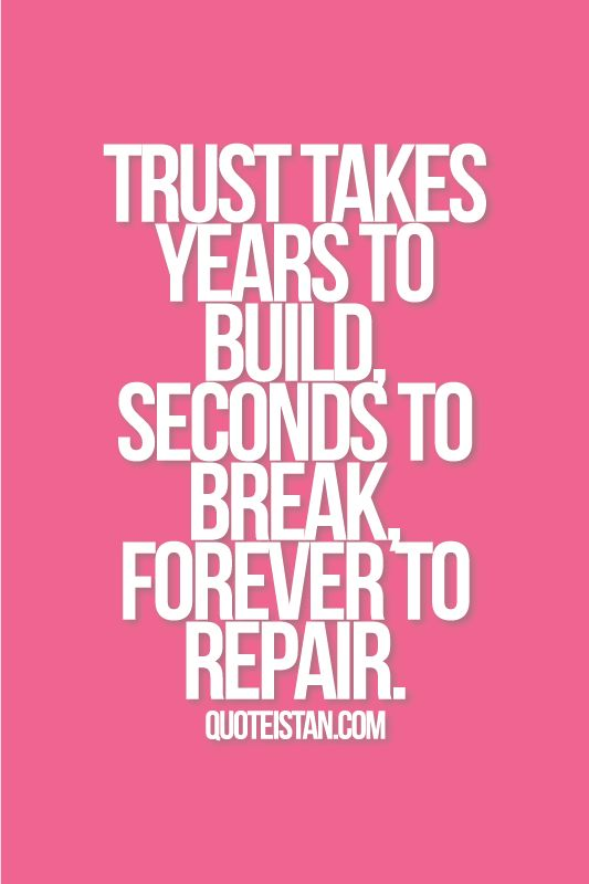 Trust Quotes Trust Takes Years To Build Seconds To Break Forever To Repair Omg Quotes Your Daily Dose Of Motivation Positivity Quotes Sayings Short Stories