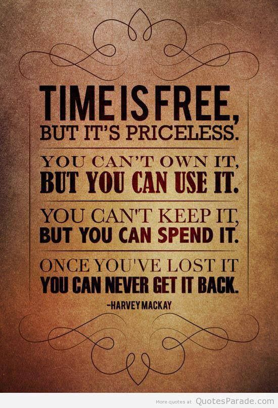Wisdom Quotes : Time, I wish for more time. With my family ...