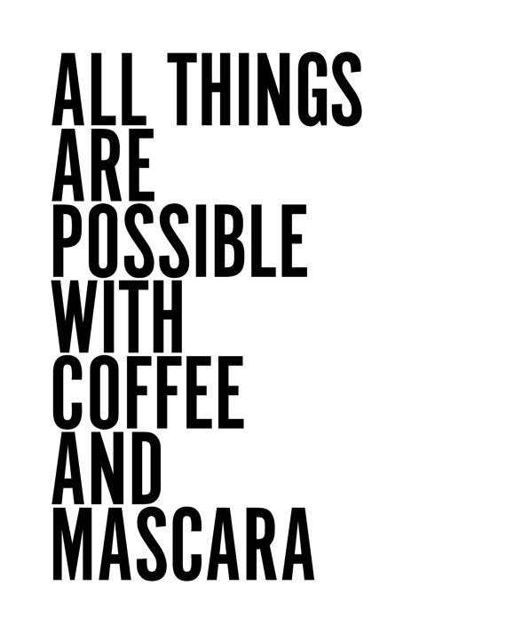 Mascara Quotes Amusing Best Funny Quotes  All Things Are Possible With Coffee And