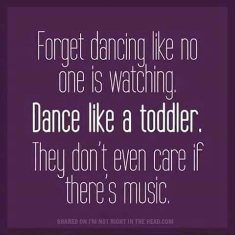 Best Funny Quotes Dance Like A Toddler OMG Quotes Your Daily Gorgeous Toddler Quotes