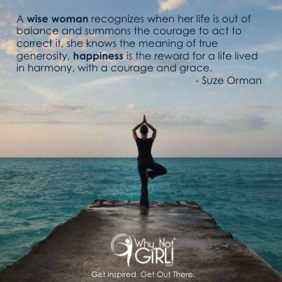 As The Quote Says U2013 Description. Why Not Girl! // Inspirational Quotes //  Suze Orman // Work Life Balance Quotes