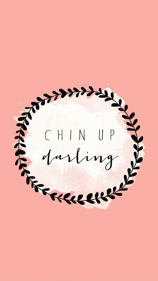 Motivational Quotes Chin Up Darling Omg Quotes Your Daily