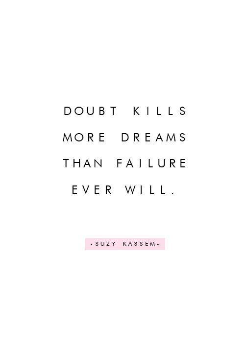 Motivational Quotes : Doubt Kills More Dreams Than Failure ...