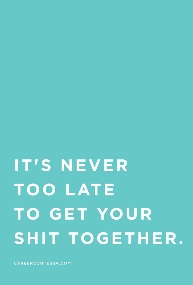 Motivational Quotes Its Never Too Late But Seriously Find