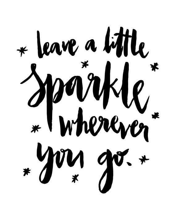 Motivational Quotes Leave A Little Sparkle Wherever You Go Black