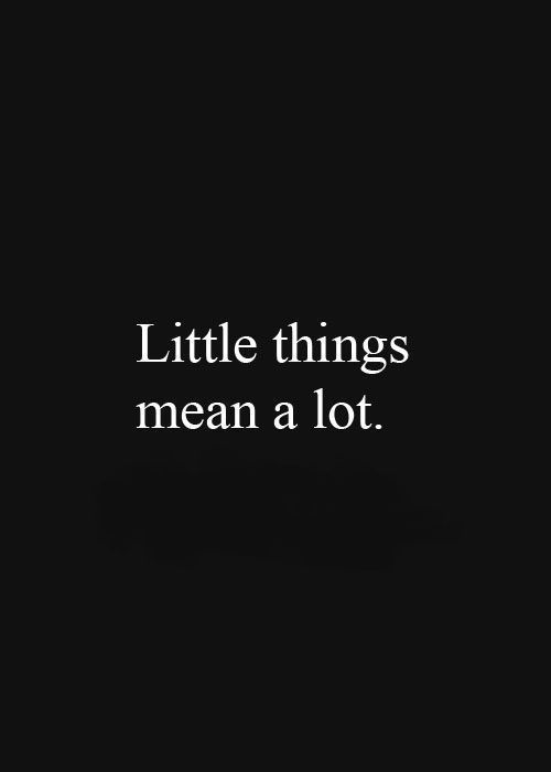 Motivational Quotes : Little Things Mean A Lot… – OMG Quotes ...