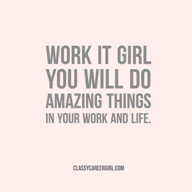 Motivational Quotes : Work It Girl. Www.instagram.com