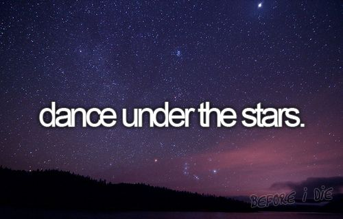 Quotes About Love For Him Dance Under The Stars Beforeidie
