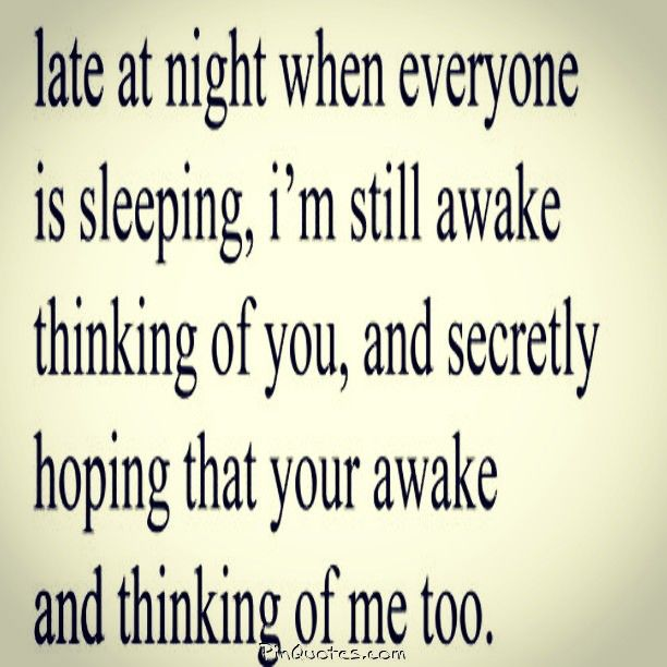 Quotes About Love For Him I Spend A Lot Of Late Night Hours