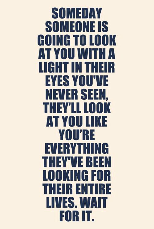 Quotes About Love For Him Someday Someone Is Going To Look At You