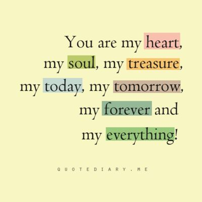 Quotes About Love For Him You Are My Heart My Soul My Treasure