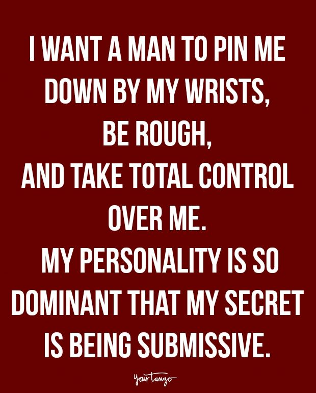 "Trust Quotes : ""I want a man to pin me down by my wrists, be ..."