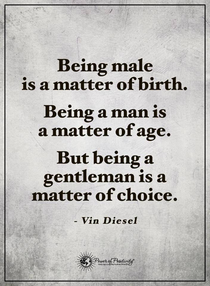 Wisdom Quotes Being Male Is A Matter Of Birth Being A Man Is A