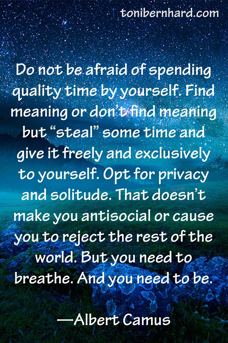 wisdom quotes do not be afraid of spending quality time by
