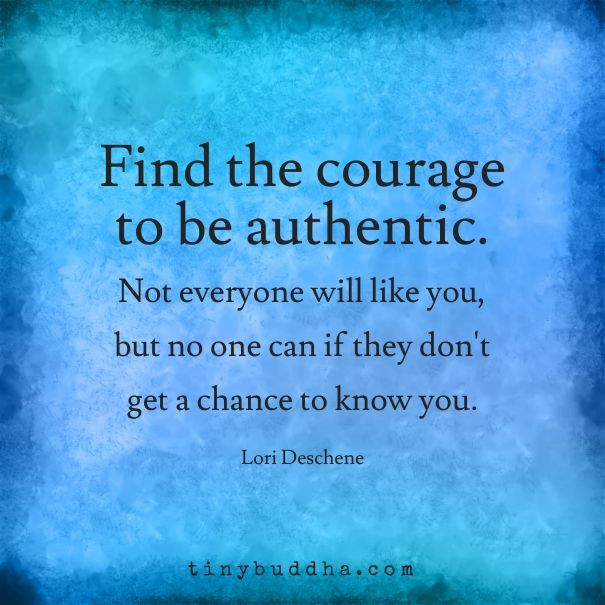 Wisdom Quotes : find the courage to be authentic… – OMG Quotes
