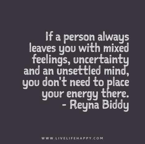 Wisdom Quotes If A Person Always Leaves You With Mixed Feelings