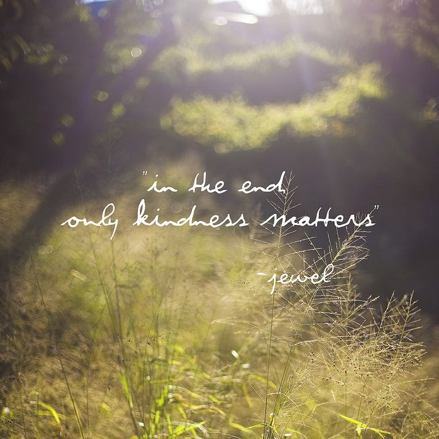 Wisdom Quotes : In the end, only kindness matters…. – OMG ...