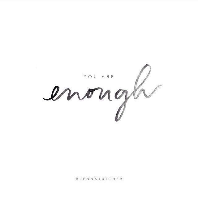 Motivational Quotes You Are Enough Omg Quotes Your Daily Dose
