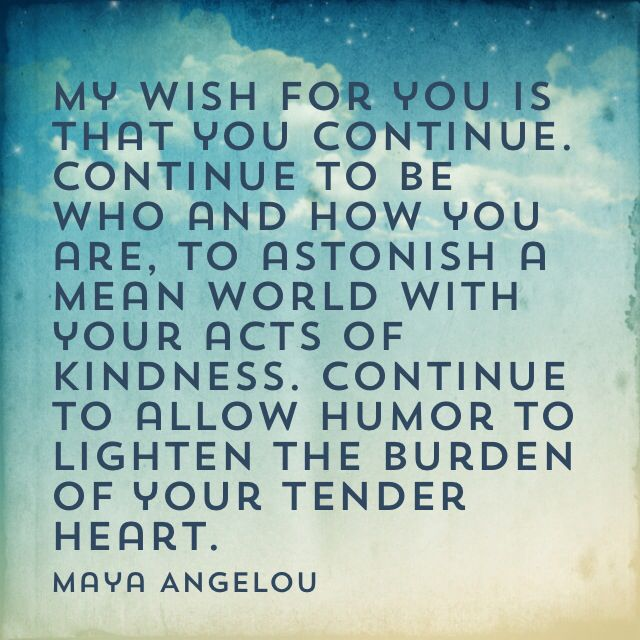 Wisdom Quotes My Wish For Youmaya Angelou Omg Quotes Your