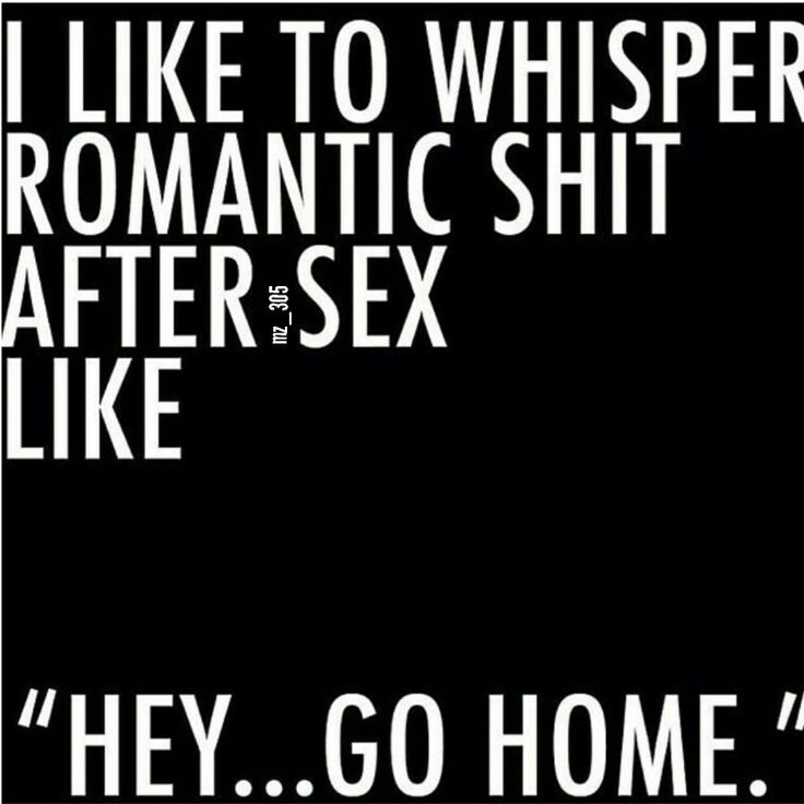 Best Funny Quotes : I like to whisper romantic shit after ...