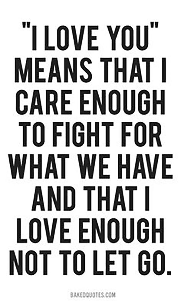 Quotes About Fighting For The One You Love Stunning Quotes About Love For Him  Always Fight For What You Believe In