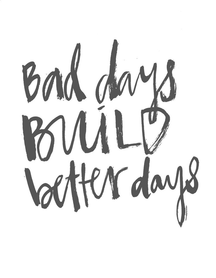Motivational Quotes Bad Days Build Better Days Omg Quotes