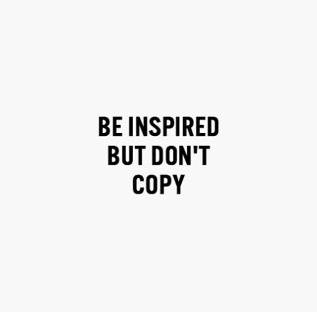 Motivational Quotes Be Inspired But Dont Copy Omg Quotes