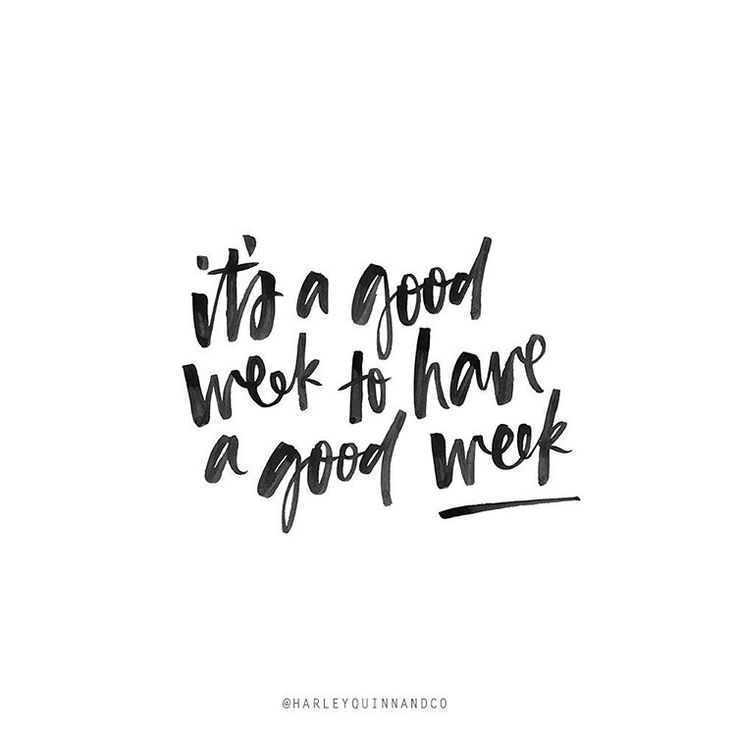 Motivational Quotes Its A Good Week To Have A Good Week Omg
