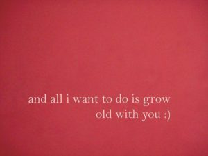 all I want to do is grow old with you :)… – OMG Quotes ...