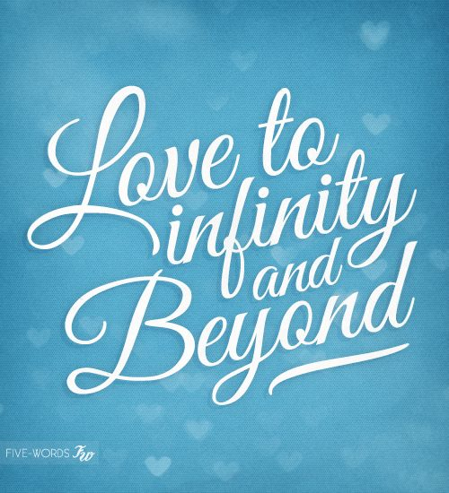 Wisdom Quotes Love To Infinity And Beyond Omg Quotes Your