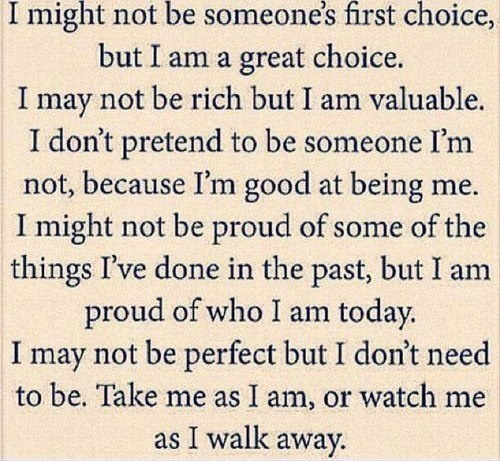 Wisdom Quotes : Take me as I am or watch me walk away ...