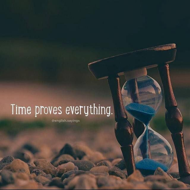 Short Quotes About Time Wisdom Quotes : Time proves everything…. – OMG Quotes | Your daily  Short Quotes About Time