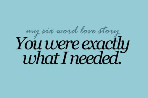 As The Quote Says Description My Six Word Love Story