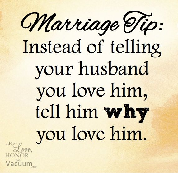 Love Quotes For Him Marriage: Love Quotes : Marriage Tip: Tell Your Husband WHY You Love