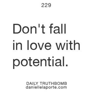 Motivational Quotes Dont Fall In Love With Potential Omg Quotes