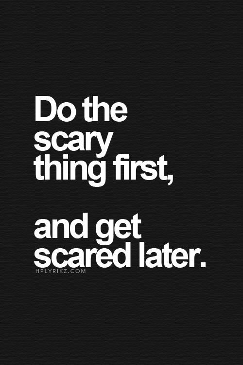 how to stop being scared to do things