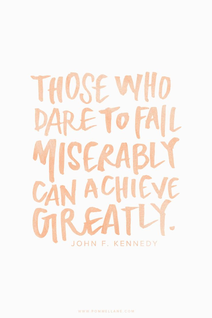 Motivational Sayings Motivational Quotes  Those Who Dare To Fail Miserably Can Achieve