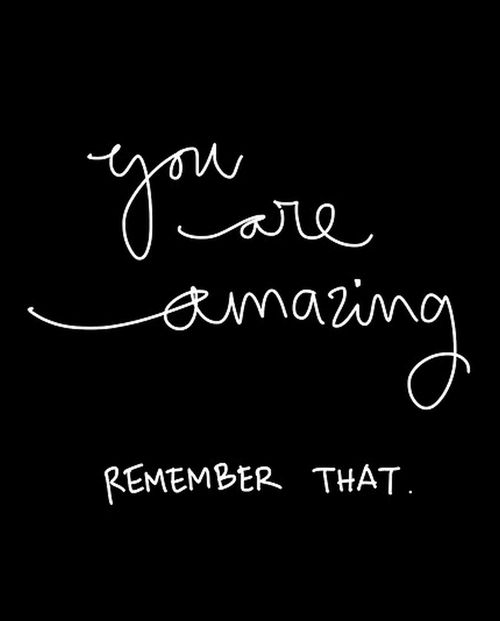 Image result for you are amazing quote