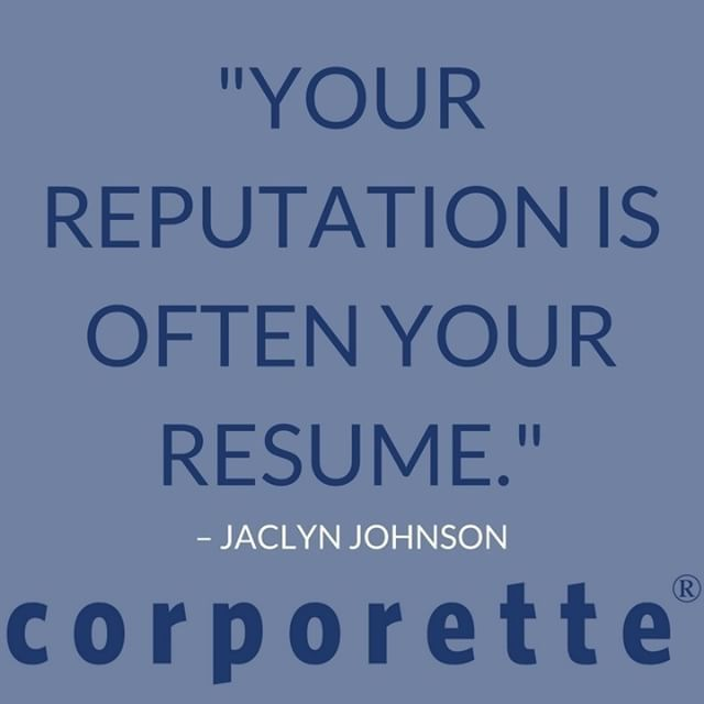 Motivational Quotes Your Reputation Is Often Your Resume
