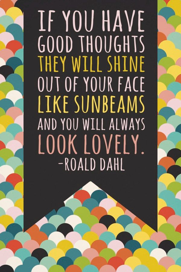 Wisdom Quotes For The Shiny Happy Person Roald Dahl Quote Poster Simple Quotes About Happy Person