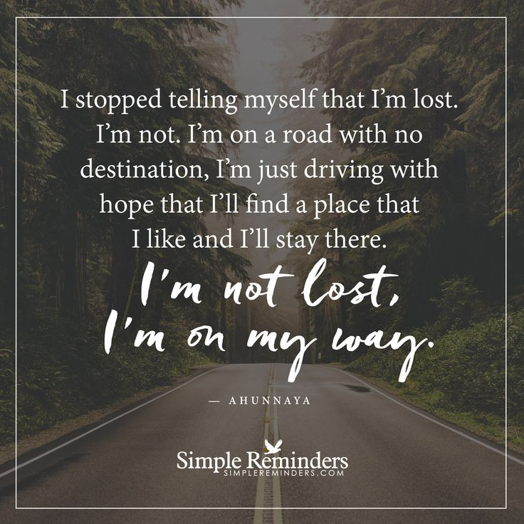 Wisdom Quotes I Am Not Lost I Stopped Telling Myself That Im Lost