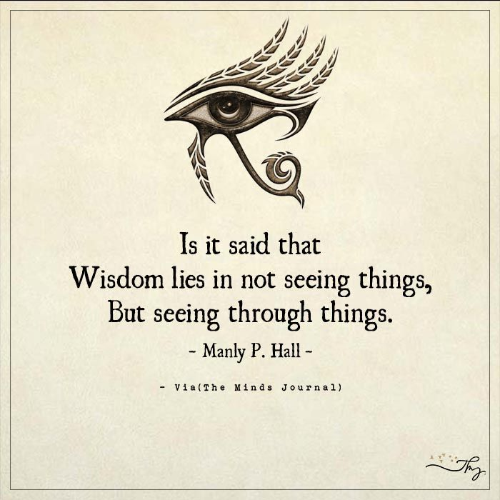 Wisdom Quotes : Is it said that Wisdom lies in not seeing ...
