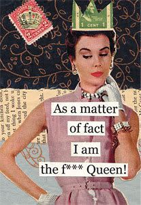 Best Funny Quotes As A Matter Of Fact I Am The F Queen Omg