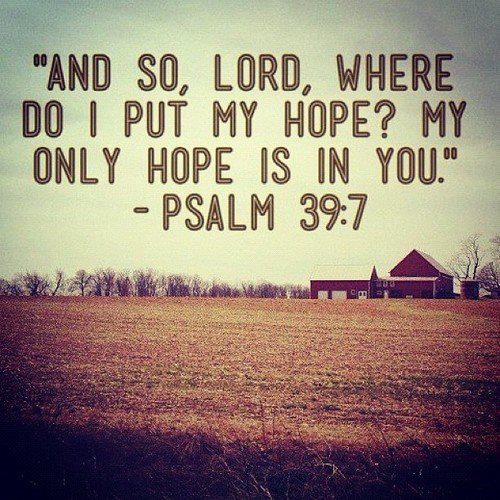 An so, Lord, where do it put my hope