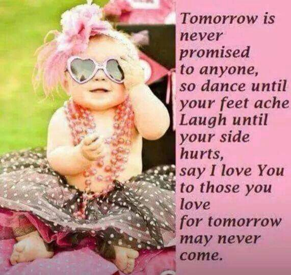 Inspirational Positive Life Quotes Tomorrow Is Never Promised To